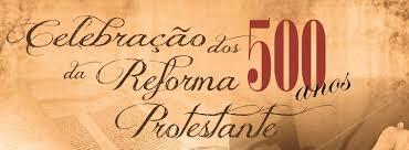 Sessão Comemorativa – 500 Anos da Reforma Protestante