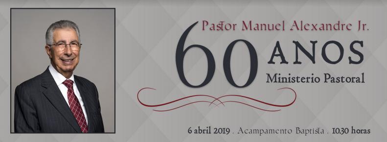 60 Anos Ministerio Pastoral – Pastor Manuel Alexandre Jr.